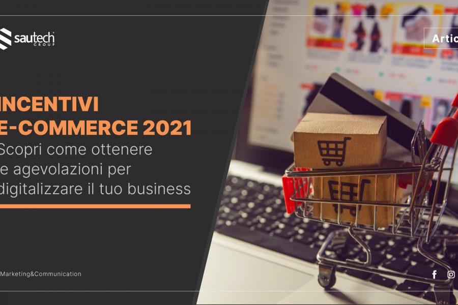 Incentivi E Commerce 2021: scopri come ottenere le agevolazioni per digitalizzare il tuo business